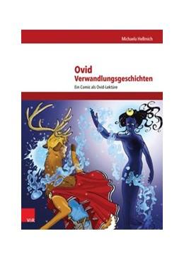 Abbildung von Hellmich   Ovid, Verwandlungsgeschichten   2. Auflage   2015   beck-shop.de