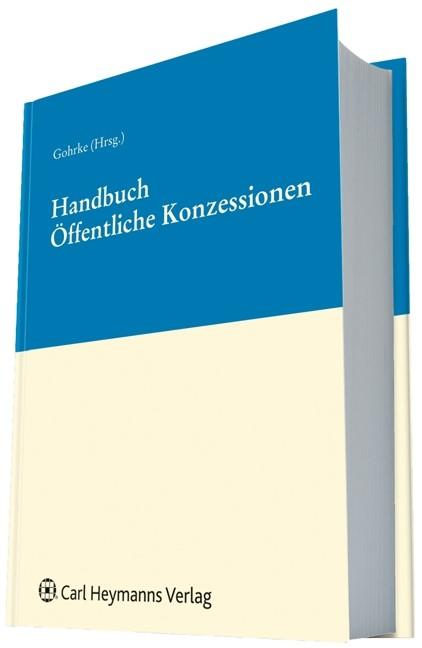 Handbuch öffentliche Konzessionen | Gohrke | 1. Auflage 2016, 2012 | Buch (Cover)