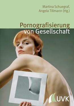 Abbildung von Schuegraf / Tillmann | Pornografisierung von Gesellschaft | 2012 | Perspektiven aus Theorie, Empi... | 9
