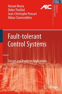 Abbildung von Noura / Theilliol / Ponsart | Fault-tolerant Control Systems | 2012 | Design and Practical Applicati...