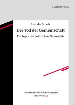 Abbildung von Scholz | Der Tod der Gemeinschaft | 2012 | Ein Topos der politischen Phil... | 33