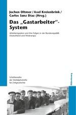 """Das """"Gastarbeiter""""-System   Oltmer / Kreienbrink / Sanz Díaz, 2012   Buch (Cover)"""