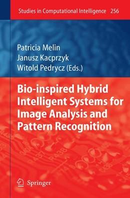 Abbildung von Melin / Pedrycz | Bio-Inspired Hybrid Intelligent Systems for Image Analysis and Pattern Recognition | 2012 | 256
