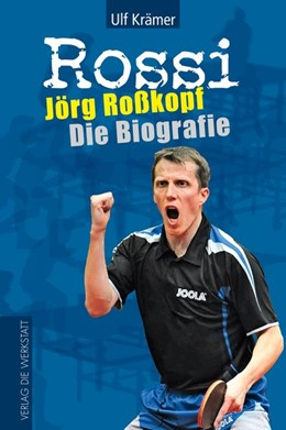 Abbildung von Krämer | Rossi | 2012 | Jörg Roßkopf - Die Biografie