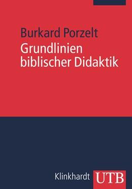 Abbildung von Porzelt | Grundlinien biblischer Didaktik | 1. Auflage 2012 | 2012 | 3656