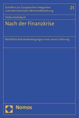 Abbildung von Kadelbach   Nach der Finanzkrise   1. Auflage 2012   2012   Rechtliche Rahmenbedingungen e...   25