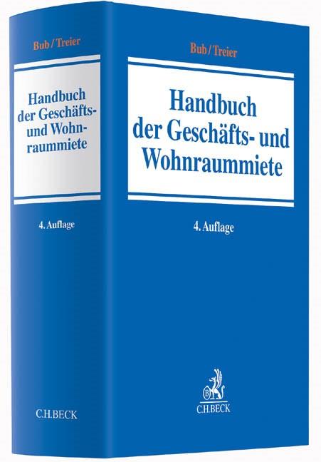 Handbuch der Geschäfts- und Wohnraummiete | Bub / Treier | 4., überarbeitete Auflage, 2014 | Buch (Cover)