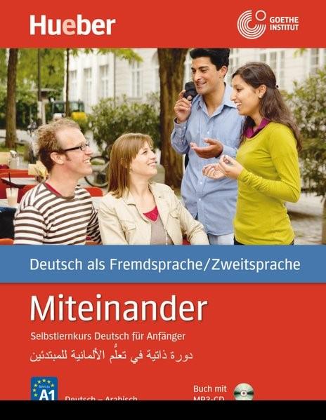 Miteinander. Selbstlernkurs Deutsch für Anfänger. Arabische Ausgabe | Aufderstraße / Müller / Storz, 2015 (Cover)