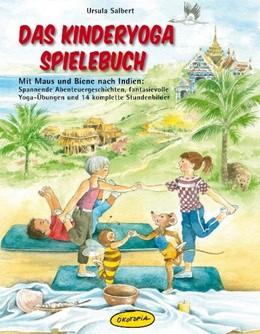 Abbildung von Salbert | Das Kinderyoga-Spielebuch | Nachdruck | 2013 | Mit Maus und Biene nach Indien...