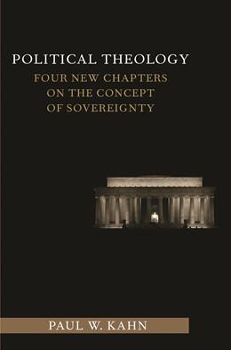 Abbildung von Kahn | Political Theology | 2012 | Four New Chapters on the Conce...