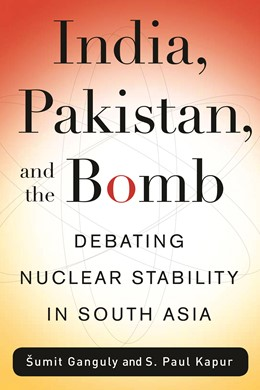 Abbildung von Kapur | India, Pakistan, and the Bomb | 2012 | Debating Nuclear Stability in ...