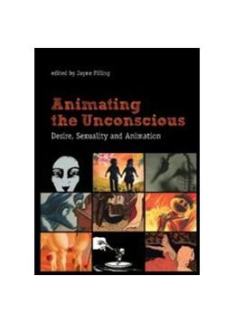 Abbildung von Pilling | Animating the Unconscious | 2012 | Desire, Sexuality, and Animati...