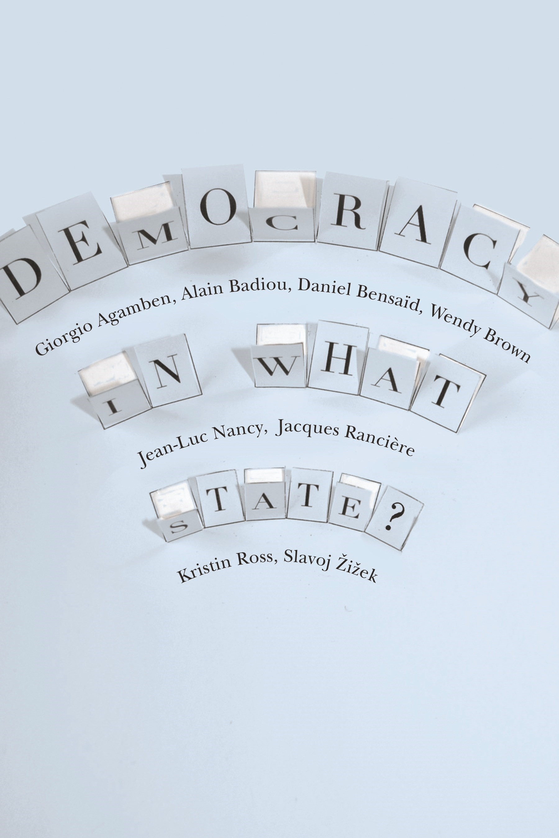 Abbildung von Agamben / Badiou / Bensaid | Democracy in What State? | 2012