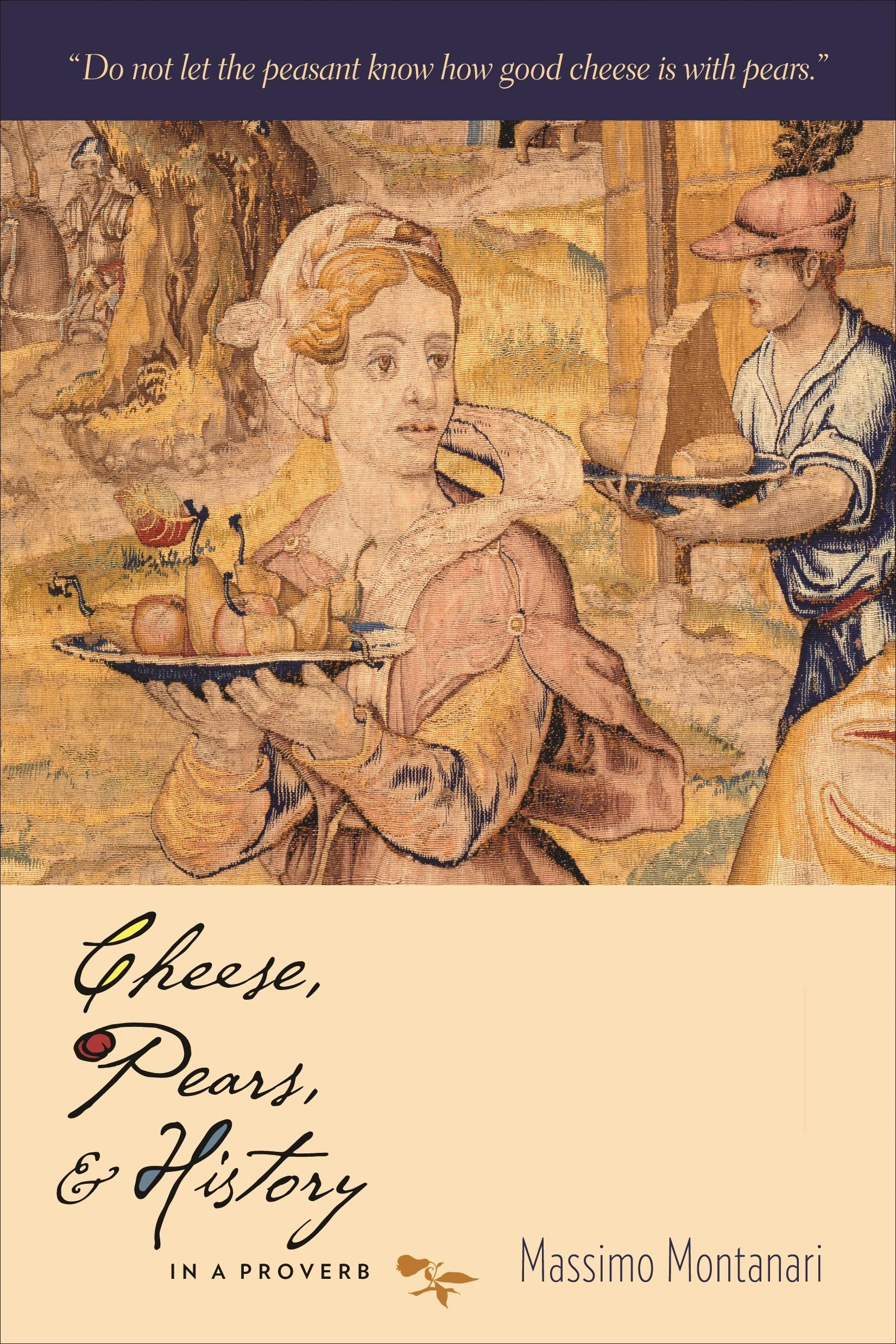 Abbildung von Montanari | Cheese, Pears, and History in a Proverb | 2012