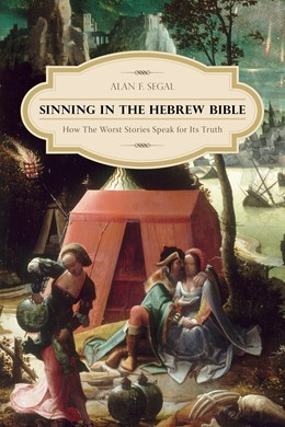 Abbildung von Segal | Sinning in the Hebrew Bible | 2012 | How the Worst Stories Speak fo...