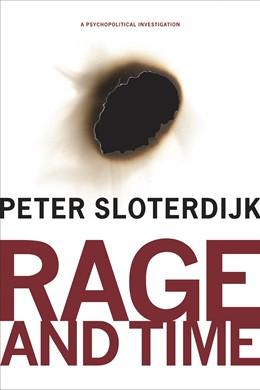 Abbildung von Sloterdijk | Rage and Time | 2012 | A Psychopolitical Investigatio...
