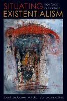 Abbildung von Judaken / Bernasconi | Situating Existentialism | 2012