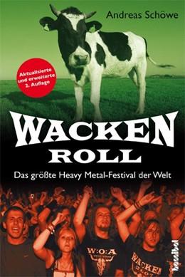 Abbildung von Schöwe | Wacken Roll | 2., Aufl | 2012 | Das größte Heavy Metal-Festiva...