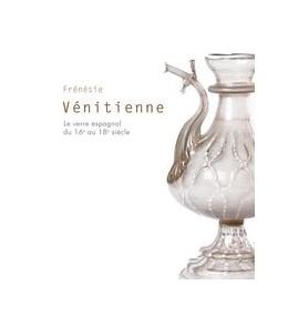 Abbildung von Mergenthaler / Philippart | Frénésie Vénitienne | 2011 | Le verre espangnol du 16 au18 ...