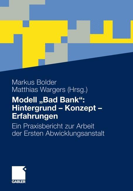 """Abbildung von Bolder / Wargers   Modell """"Bad Bank"""": Hintergrund - Konzept - Erfahrungen   1. Auflage 2012   2011"""