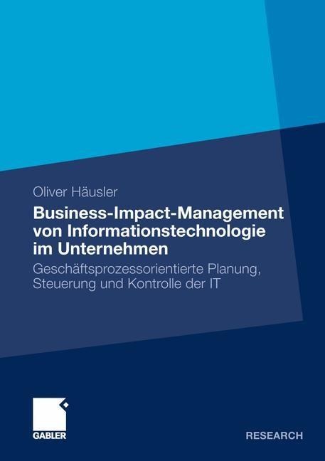 Business-Impact-Management von Informationstechnologie im Unternehmen | Oliver, 2011 | Buch (Cover)
