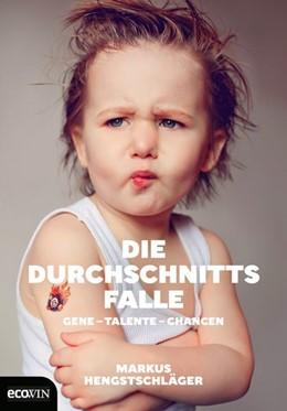 Abbildung von Hengstschläger | Die Durchschnittsfalle | 1. Auflage | 2018 | beck-shop.de