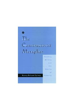 Abbildung von Nelson Spivey   The Constructivist Metaphor   1996   Reading, Writing and the Makin...