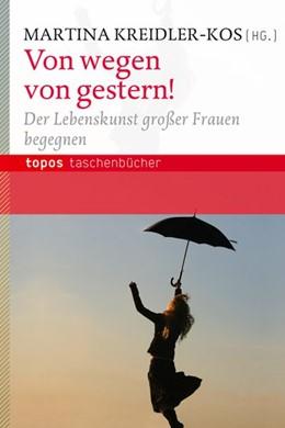 Abbildung von Kreidler-Kos | Von wegen von gestern! | 2012 | Der Lebenskunst großer Frauen ...
