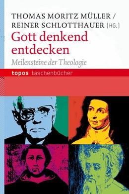 Abbildung von Müller / Schlotthauer | Gott denkend entdecken | 1. Auflage | 2012 | beck-shop.de