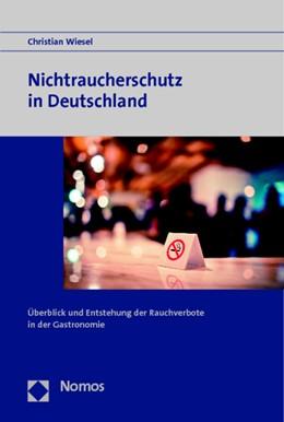 Abbildung von Wiesel | Die Rauchverbote in der deutschen Gastronomie | 2014 | Dichter oder sich lichtender R...