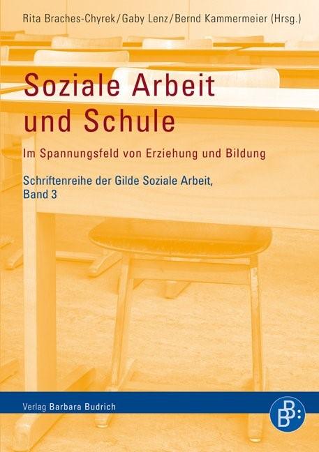 Soziale Arbeit und Schule | Braches-Chyrek / Lenz / Kammermeier, 2012 | Buch (Cover)