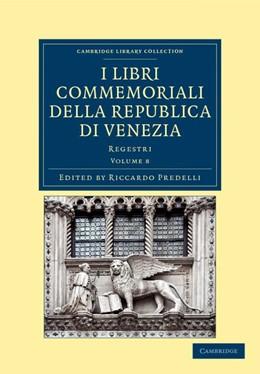 Abbildung von Predelli   I libri commemoriali della Republica di Venezia   2012   Regestri