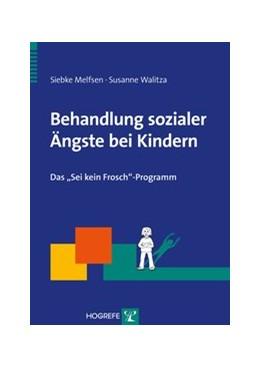 Abbildung von Melfsen / Walitza | Behandlung sozialer Ängste bei Kindern | 1. Auflage | 2012 | beck-shop.de