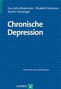 Chronische Depression | Brakemeier / Schramm / Hautzinger, 2012 | Buch (Cover)